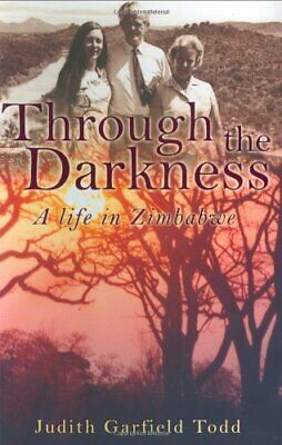 Through the Darkness: A Life in Zimbabwe by Todd, Judith Garfield Hardback Book