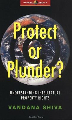 Protect or Plunder?: Understanding Intellectual P... by Shiva, Vandana Paperback