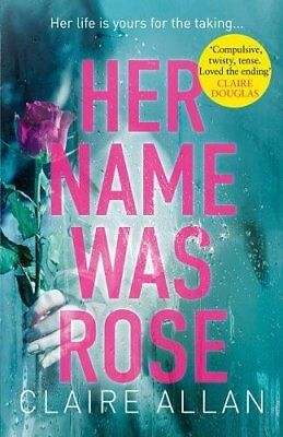 Her Name Was Rose: The gripping psychological thriller you n... by Allan, Claire