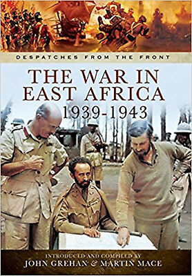 The War in East Africa 1939-1943: From the Campaign Against Italy in British Som