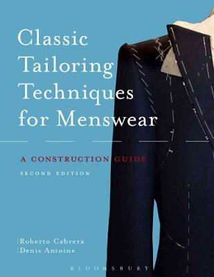 Classic Tailoring Techniques for Menswear A Construction Guide 9781628921700