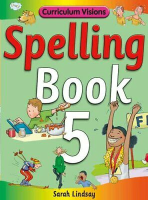 Spelling Book 5: for Year 5 (Curriculum Visions S... by Lindsay, Sarah Paperback