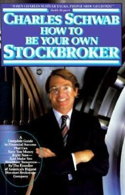 How to Be Your Own Stockbroker by Schwab, Charles