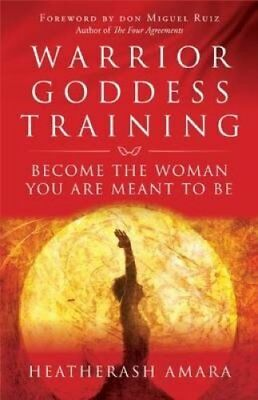 Warrior Goddess Training Become the Woman You Are Meant to Be 9781781807903