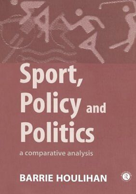 Sport, Policy and Politics: A Comparative Analy... by Houlihan, Barrie Paperback