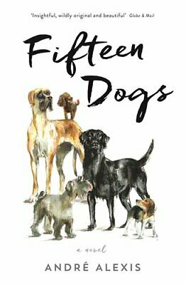 Fifteen Dogs by Alexis, Andr� Book The Cheap Fast Free Post