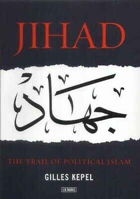 Jihad: The Trail of Political Islam by Kepel, Gilles Hardback Book The Cheap