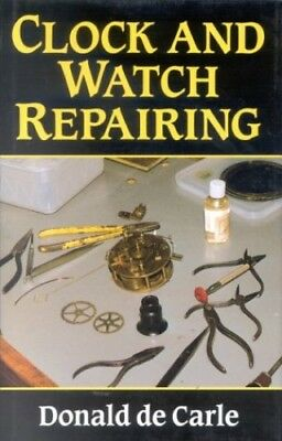 Clock and Watch Repairing by Carle, Donald de Hardback Book The Cheap Fast Free