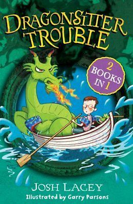Dragonsitter Trouble: 2 books in 1 (The Dragonsitter series) by Lacey, Josh The