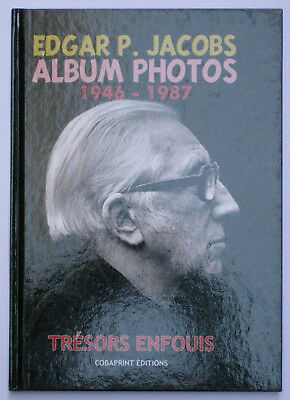 Edgar P. Jacobs Album photos 1946-1987 Ed. Cobaprint 2015 TTBE
