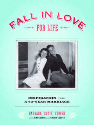 Fall in love for life: inspiration from a 73-year marriage by Barbara Cooper