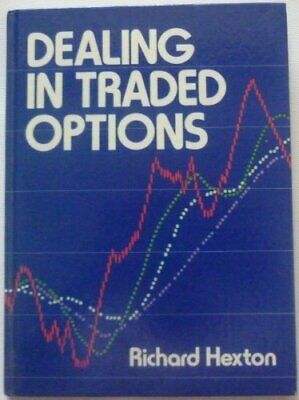Dealing in Traded Options by Hexton, Richard Hardback Book The Cheap Fast Free