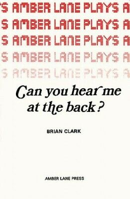 Can You Hear Me at the Back? by Clark, Brian Paperback Book The Cheap Fast Free