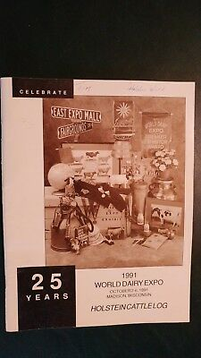 1991 WORLD DAIRY EXPO 25th ANNIVERSARY HOLSTEIN DAIRY CATTLE SHOW CATALOG WI.