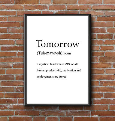 Inspirational Motivational Tomorrow Fun Word Definition A4 Print Poster