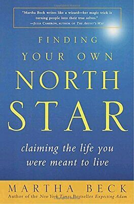 Finding Your Own North Star: Claiming the Life You W... by Martha Beck Paperback