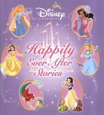 Disney Princess Happily Ever After Stories (Disney Storybook Collec... by Disney