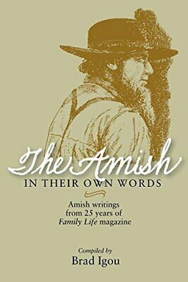 The Amish in Their Own Words by Igou, Brad Paperback Book The Cheap Fast Free