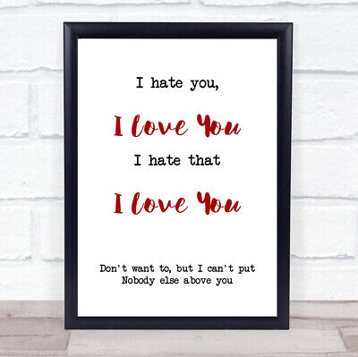 I Hate You I Love You Song Lyric Quote Print