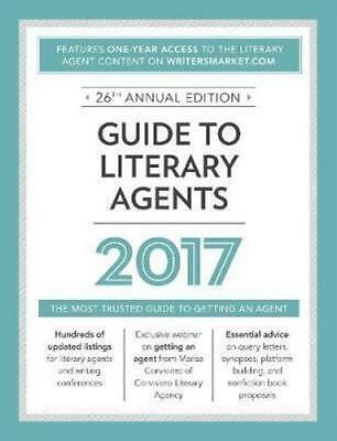 NEW Guide to Literary Agents 2017 By Chuck Sambuchino Paperback Free Shipping