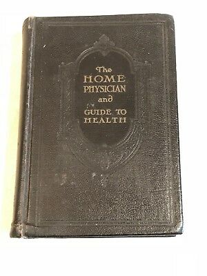 The Home Physician & Guide to Health Pub. 1923 Hardback 861 pgs