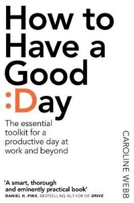 How To Have A Good Day The essential toolkit for a productive d... 9781509818242