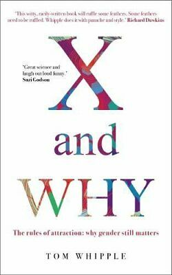 X and WHY: The rules of attraction: why gender still matters by Tom Whipple The