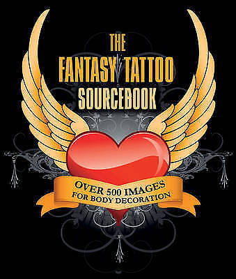 TATTOO BOOK - Fantasy Tattoo Sourcebook: Over 500 Images for Body Decoration HB
