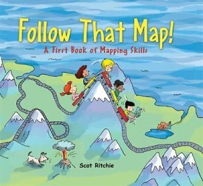Follow that Map A First Book of Mapping Skills by Scot Ritchie 9781445152523