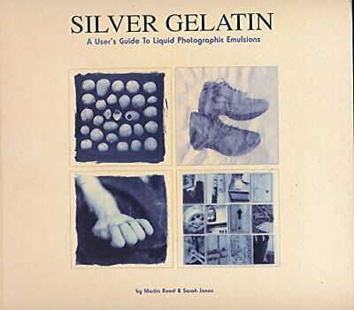 Silver Gelatin: A User's Guide to Liquid Photographi... by Martin Reed Paperback