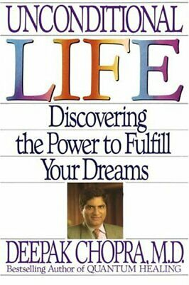 Unconditional Life: Discovering the Power to Fulf... by Chopra, Deepak Paperback