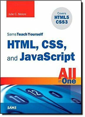 Sams Teach Yourself HTML, CSS, and JavaScript All in One by Meloni, Julie C. The