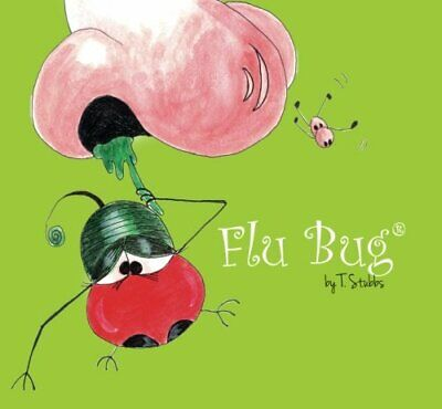 Flu Bug: Volume 1 (Life's Little Bugs) by Stubbs, T Book The Cheap Fast Free