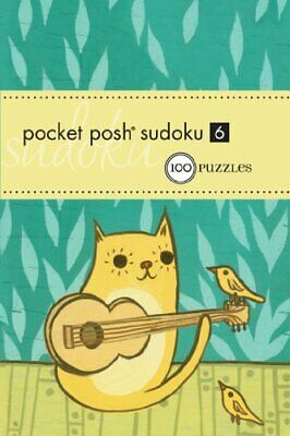 Pocket Posh Sudoku 6: 100 Puzzles by The Puzzle Society Paperback Book The Cheap