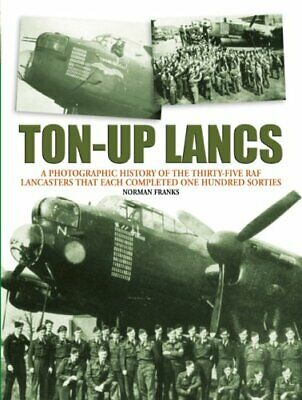 Ton-Up Lancs: A Photographic Record of the Thirty-... by Franks, Norman Hardback