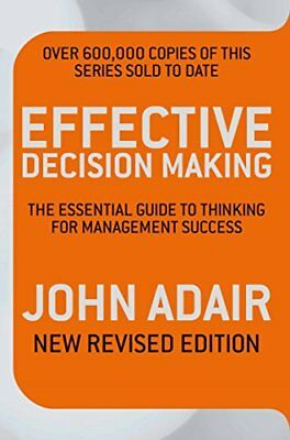 Effective Decision Making (New Revised Edition): The... by Adair, John Paperback