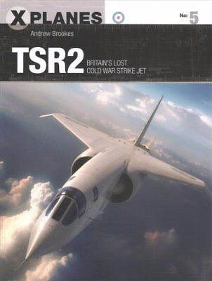 TSR2 Britain's lost Cold War strike jet by Andrew Brookes 9781472822482