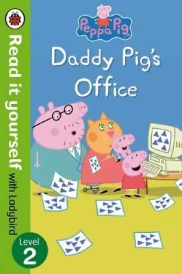 Peppa Pig: Daddy Pig's Office - Read It Yourself with Ladybird Level 2 by...
