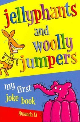 Jellyphants and Woolly Jumpers My First Joke Book by Amanda Li 9780330441513