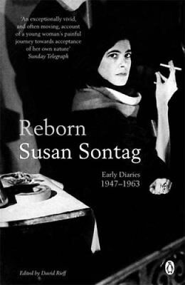 Reborn Early Diaries 1947-1963 by Susan Sontag 9780141045191 (Paperback, 2009)