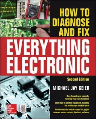How to Diagnose and Fix Everything Electronic, Second Edition 9780071848299