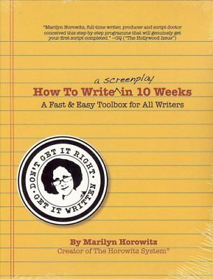 How to Write a Screenplay in 10 Weeks: A Fast and Easy Toolbox for All...