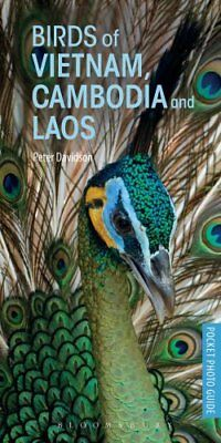 Birds of Vietnam, Cambodia and Laos by Peter Davidson 9781472932846