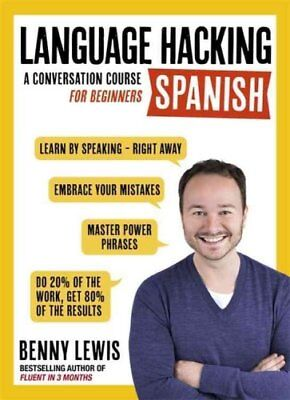 LANGUAGE HACKING SPANISH (Learn How to Speak Spanish - Right Aw... 9781473633216