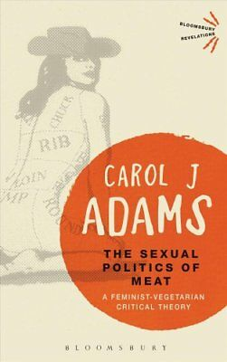 The Sexual Politics of Meat - 25th Anniversary Edition A Femini... 9781501312830