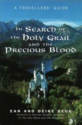 In Search of the Holy Grail and the Precious Blood: A... by Deike Begg Paperback