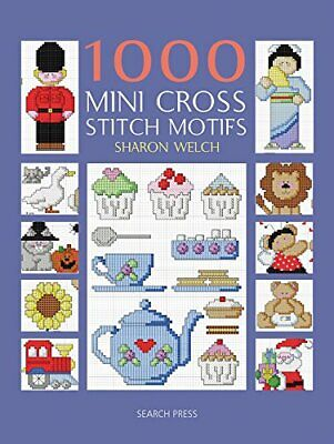 1000 Mini Cross Stitch Motifs by Sharon Welch Book The Cheap Fast Free Post