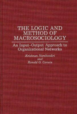 The Logic and Method of Macrosociology: An Input-Output Approach to...