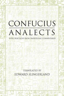 Analects With Selections from Traditional Commentaries 9780872206359