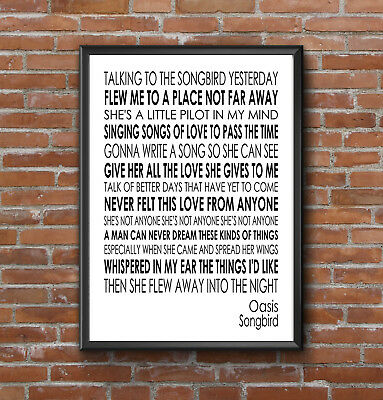 Inspirational Motivational Songbird Oasis Lyrics Quote  A4 Poster Print
